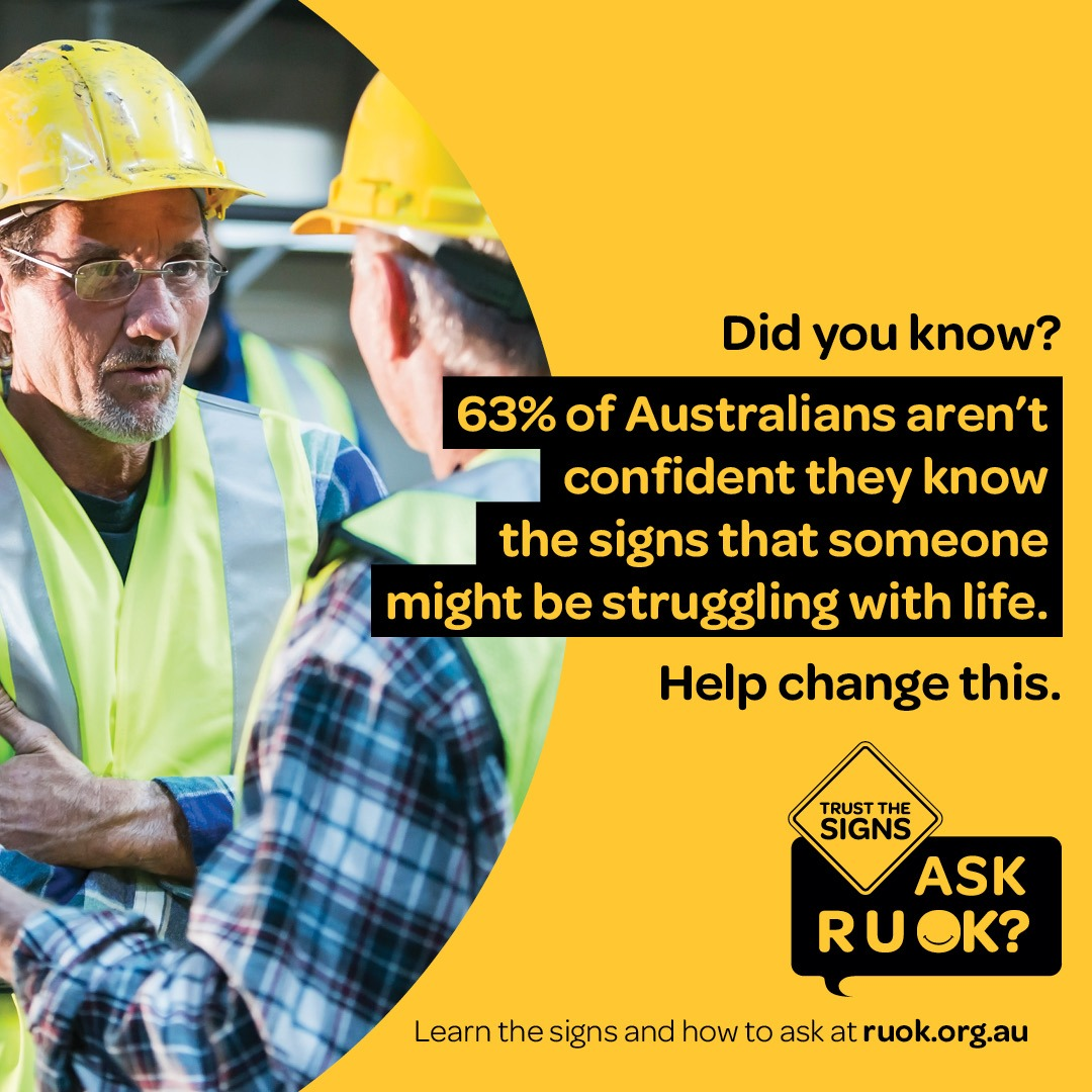 63% of Australians aren't confident they know the signs that someone might be struggling with life. Help change this. | R U OK? Day 2019 Poster
